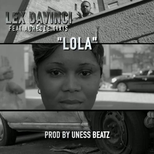 Lex Davinci Feat. Auréole Tixis – Lola