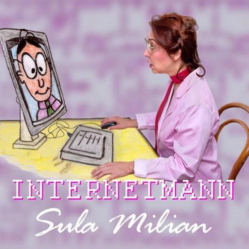 Sula Milian: Internetmann