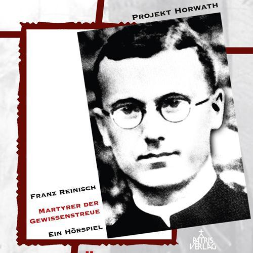 Franz Reinisch – Martyrer Der Gewissenstreue