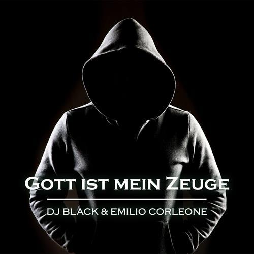 DJ Black & Emilio Corleone – Gott Ist Mein Zeuge