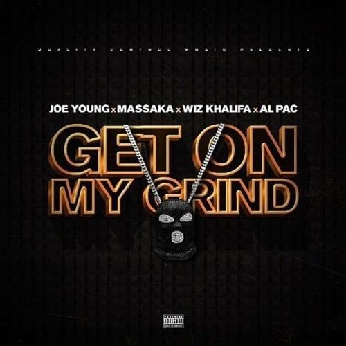 Massaka, Joe Young, Wiz Khalifa, Al Pac – Get On My Grind