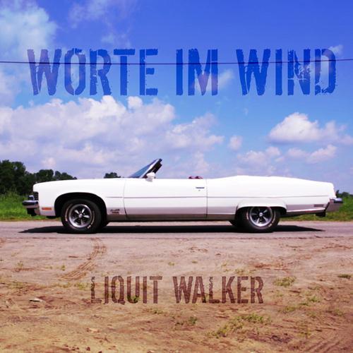 Liquit Walker – Worte Im Wind