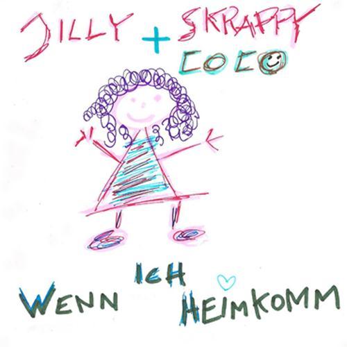 Jilly & Skrappy Coco: Wenn Ich Heimkomm
