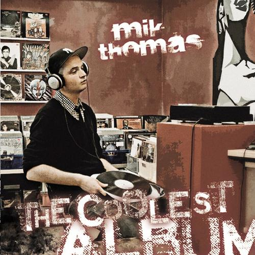 Mik Thomas: The coolest Album