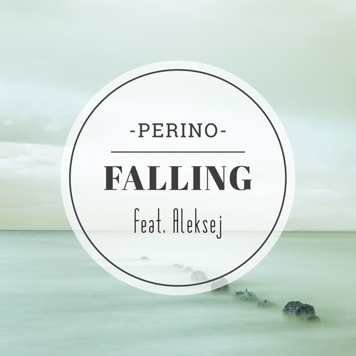 Perino Feat. Aleksej – Falling