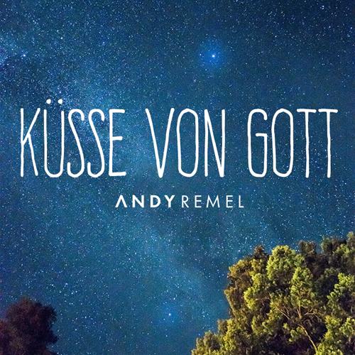 Andi Remel – Küsse Von Gott
