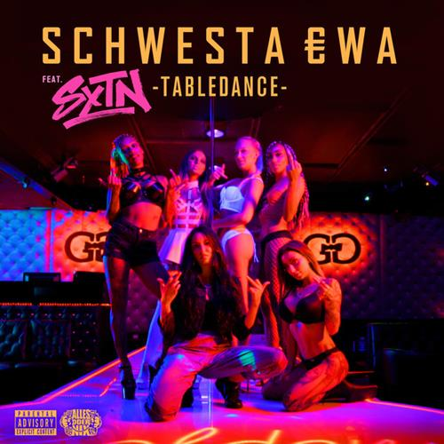 Schwesta Ewa – Tabledance feat. SXTN