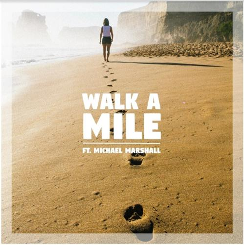 CAL1 & L'essay – Walk A Mile (ft. Michael Marshall)