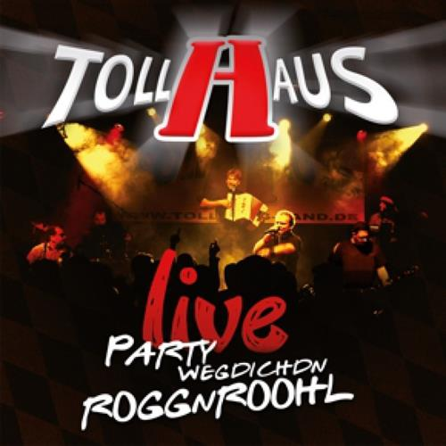 Tollhaus Live: PARTY WEGDICHDN ROGGNROOHL